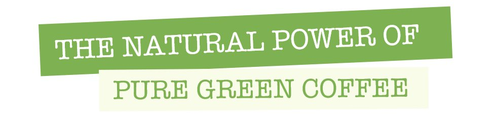 Power of Natural Green Coffee